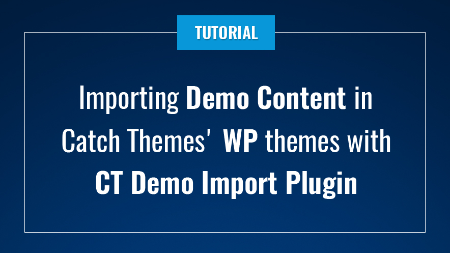 Importing Demo Content in Catch Themes WordPress themes with Catch Themes Demo Import plugin