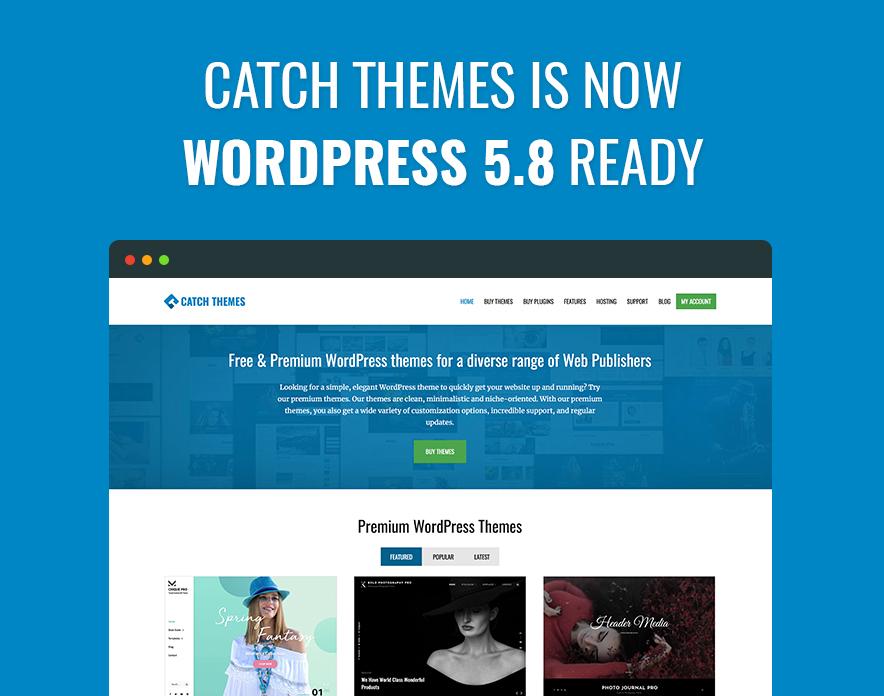 Catch Themes is now WordPress 5.8 Ready